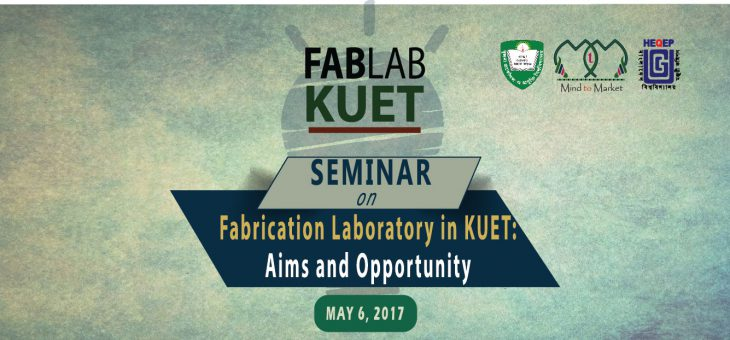 Seminar on FabLab KUET:Aims & Opportunity
